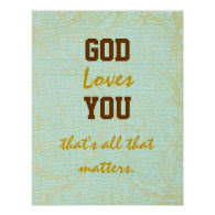 God Loves You Quote Poster