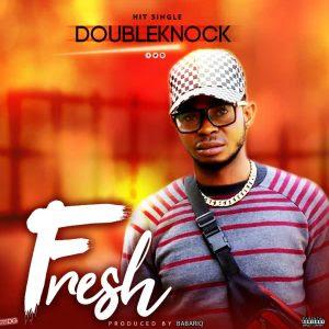 Download Music Mp3:- DoubleKnock – Fresh