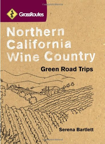 GrassRoutes Northern California Wine Country: Green Road Trips