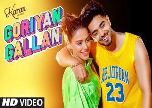 Goriyan Gallan Lyrics – Karan Sehmbi
