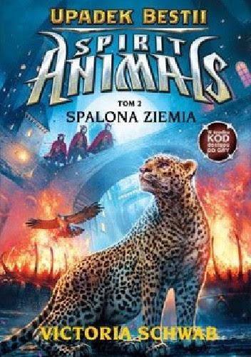 Okładka książki Spirit Animals. Upadek Bestii. Spalona ziemia