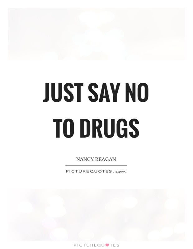 Just Say No To Drugs Picture Quotes