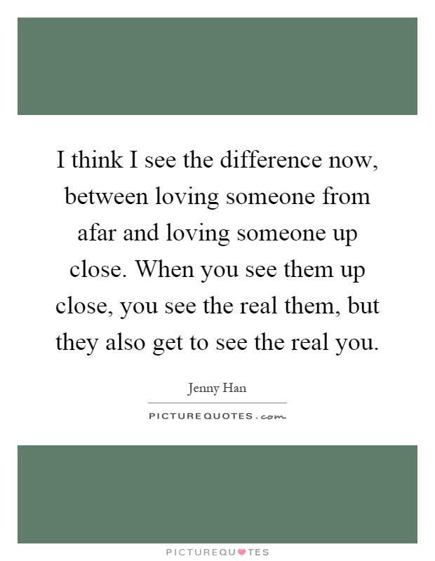 I Think I See The Difference Now Between Loving Someone From