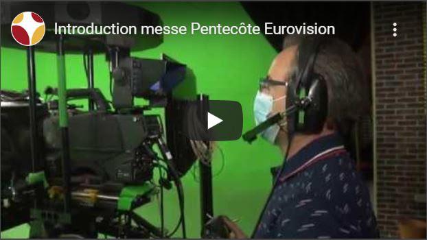 VIDEO à la UNE : Messe de la Pentecôte en Eurovision
