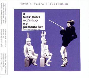 Resultado de imagen para A Television's Workshop EP (ウゴウゴ・ルーガのピチカート・ファイヴ) (1994)