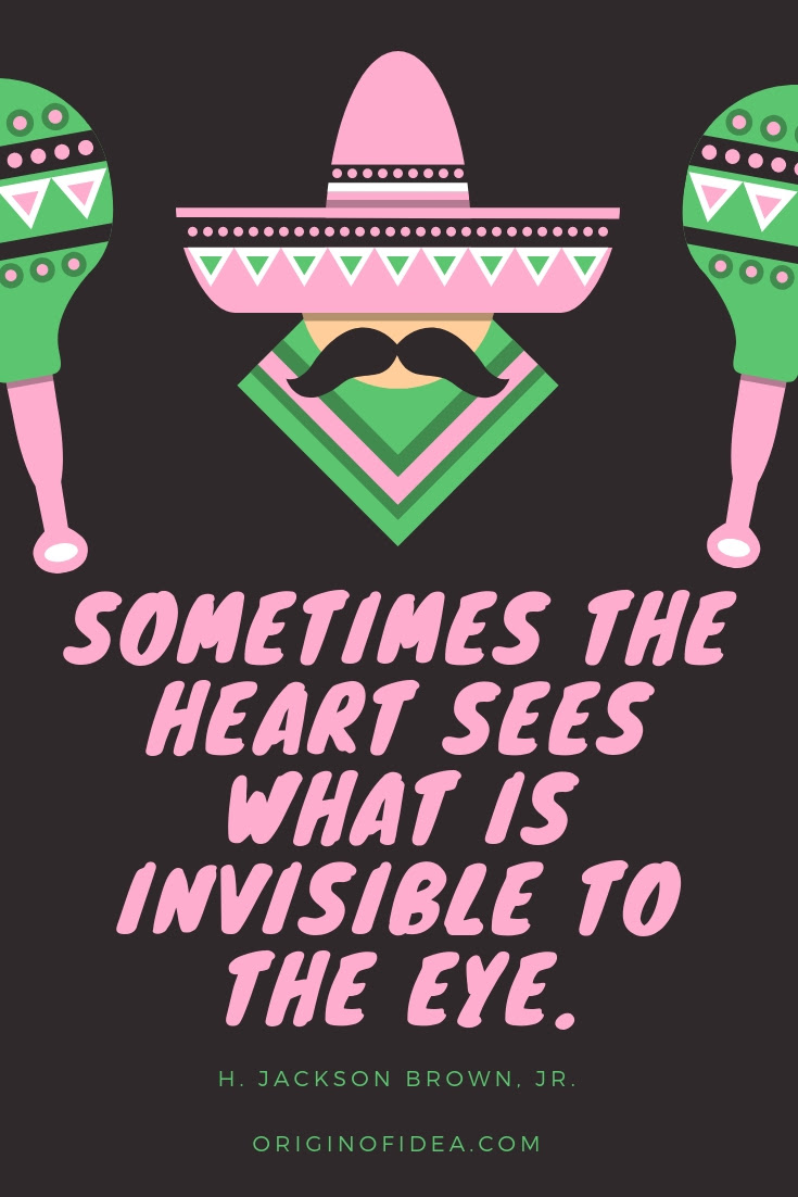 Sometimes The Heart Sees What Is Invisible To The Eye Origin Of Idea