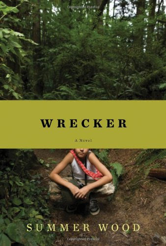 Wrecker: A Novel (Hardcover) by Summer Wood
