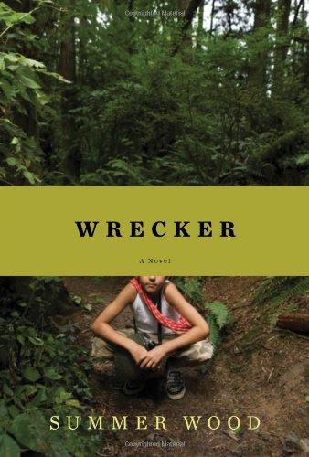 Wrecker: A Novel (Hardcover) by Summer Wood