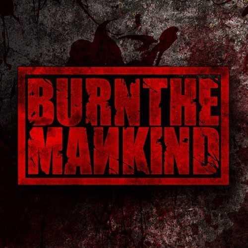 Burn the Mankind - Burn the Mankind