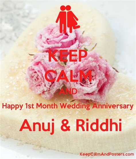 KEEP CALM AND Happy 1st Month Wedding Anniversary Anuj