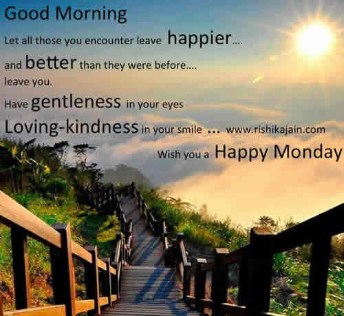 Good Morningwish You A Happy Monday Daily Inspirations For
