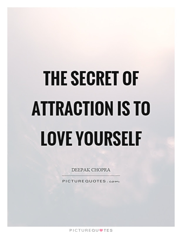 The Secret Of Attraction Is To Love Yourself Picture Quotes