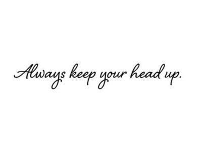 Always Keep Your Head Up Pictures Photos And Images For Facebook
