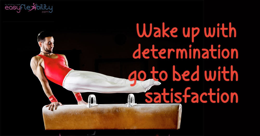 Gymnastics Quotes Wake Up With Determination Easyflexibility