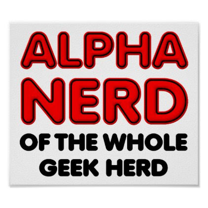 Alpha Nerd Funny Poster