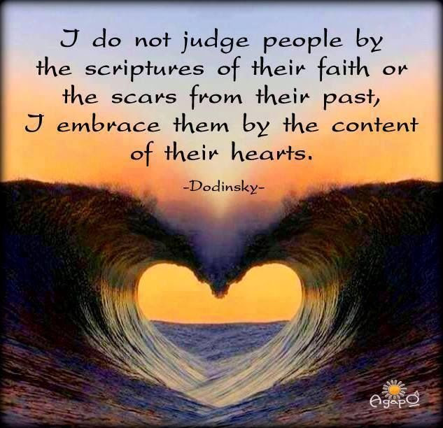 I Do Not Judge People By The Scriptures Of Their Faith Or The Scars