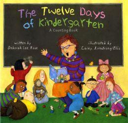 Twelve Days of Kindergarten: A Counting Book