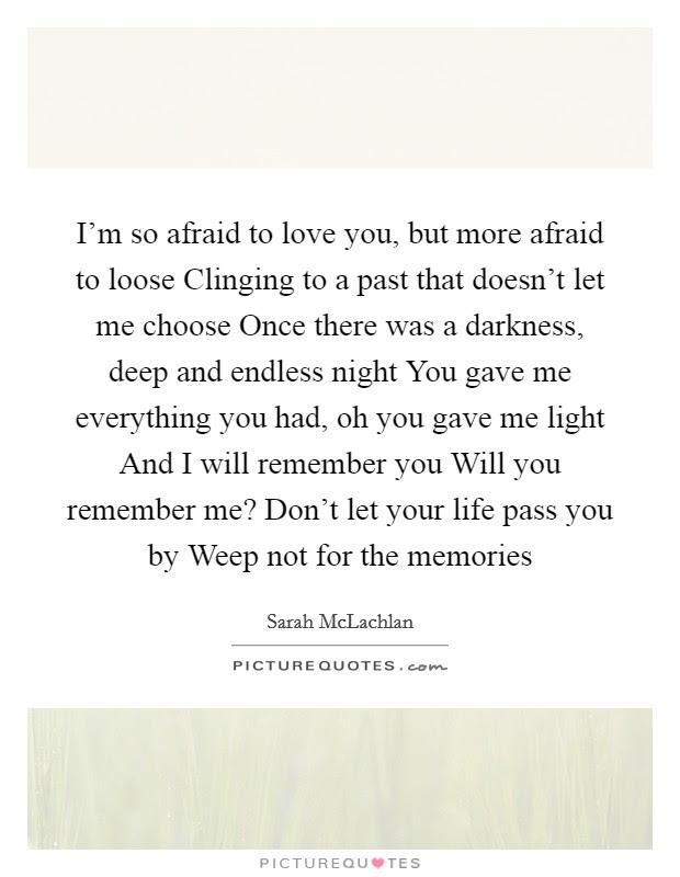 Afraid To Love Quotes Sayings Afraid To Love Picture Quotes Page 2