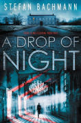 Title: A Drop of Night, Author: Stefan Bachmann