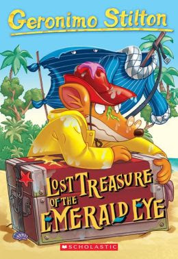 Lost Treasure of the Emerald Eye (Geronimo Stilton Series #1)