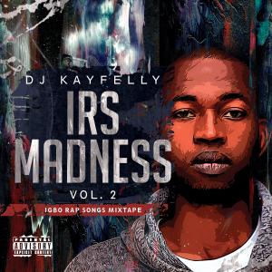 MIXTAPE: DJ Kayfelly – Igbo Rap Songs Madness Vol.2