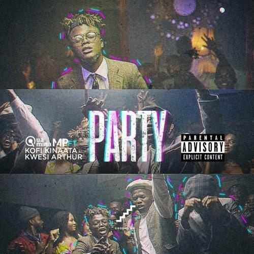 Quamina Mp Ft. Kofi Kinaata X Kwesi Arthur - (Party).