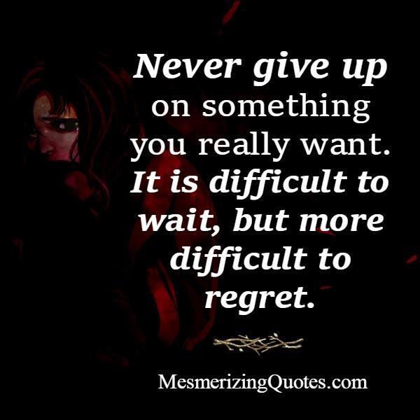 Never Give Up On Something Mesmerizing Quotes
