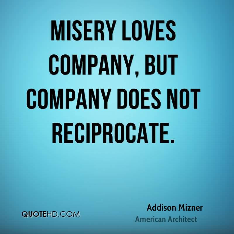 Misery Loves Quotes Daily Inspiration Quotes