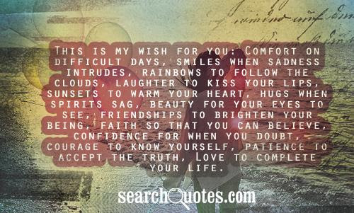 This Is My Wish For You Comfort On Difficult Day Quotespicturescom