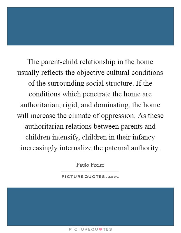 The Parent Child Relationship In The Home Usually Reflects The