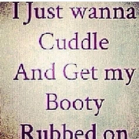 I Just Wanna Cuddle Quotes Tumblr