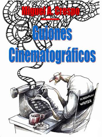 Guiones Cinematográficos de Miguel Angel Crespo