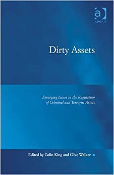 dirty assets: emerging issues in the regulation of criminal and