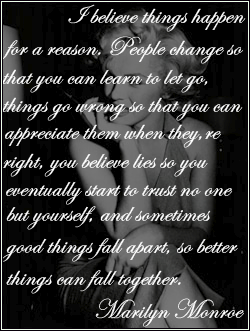 I Believe Things Happen For A Reason Marilyn Monroe Quotes