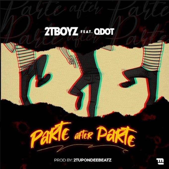 2TBoyz x Qdot – Parte After Parte {MUSIC}