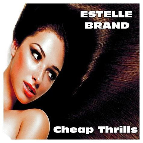 Listen to Cheap Thrills Songs by Estelle Brand   Download