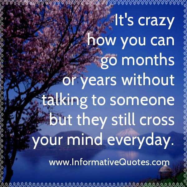Some People Cross Your Mind Everyday Informative Quotes