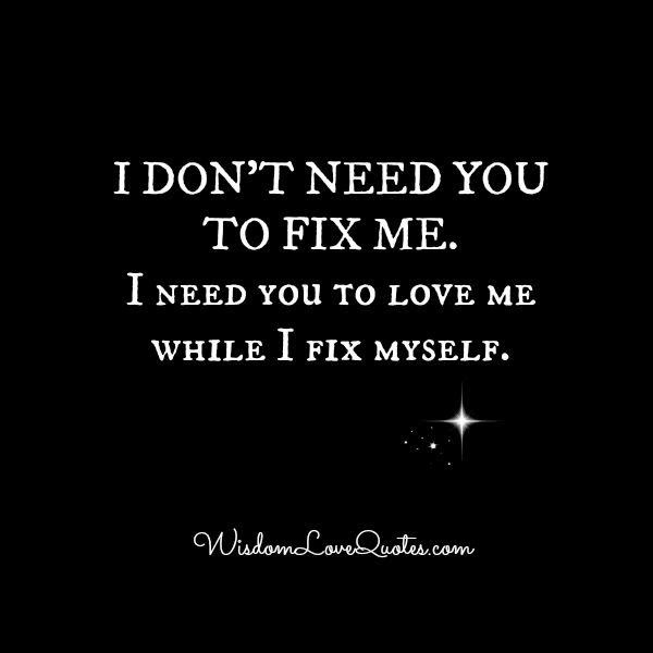 People Dont Need You To Fix Them Wisdom Love Quotes