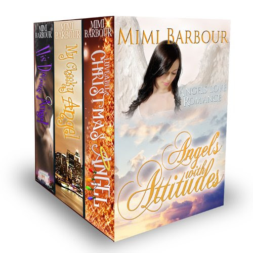 Angels with Attitudes: Three book collection of Angel Stories!! by Mimi Barbour