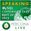 Percona Live MySQL Conference and Expo, April 22-25, 2013