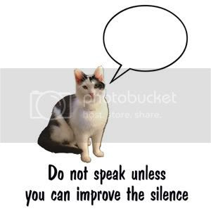 Do not speak unless you can improve the silence
