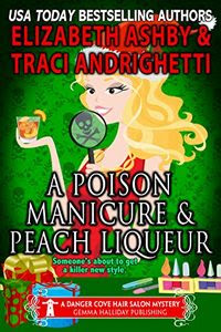 A Poison Manicure & Peach Liqueur by Elizabeth Ashby and Traci Andrighetti