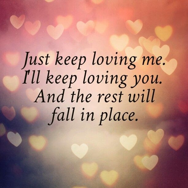 Just Keep Loving Me Pictures Photos And Images For Facebook