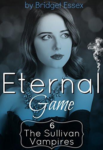 Eternal Game (The Sullivan Vampires, Book 6)By Bridget Essex