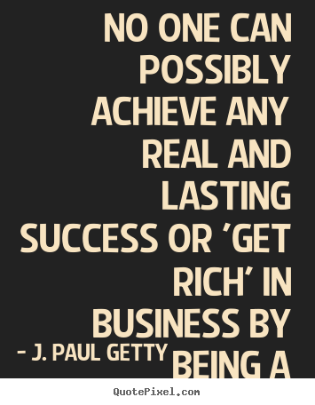 Quotes About Getting Rich 115 Quotes