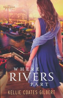 Where Rivers Part, Texas Gold Series #2   -     By: Kellie Coates Gilbert