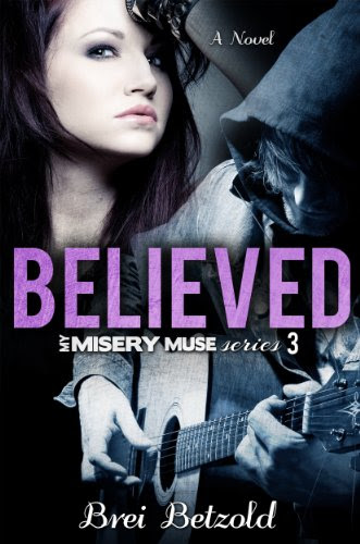 Believed (My Misery Muse) by Brei Betzold