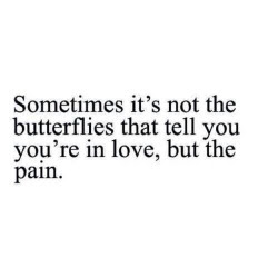 Love Quote Life Quotes Pain Hurt Broken Live Heartbroken Boy Hurting Why Feelings Guy In Love Love Quotes Life Quotes Emotions Love Quote Life Quote Love Hurts Butterflies Inspired For Lifee
