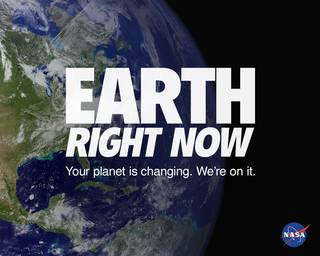 Earth Right Now: Your planet is changing. We're on it.