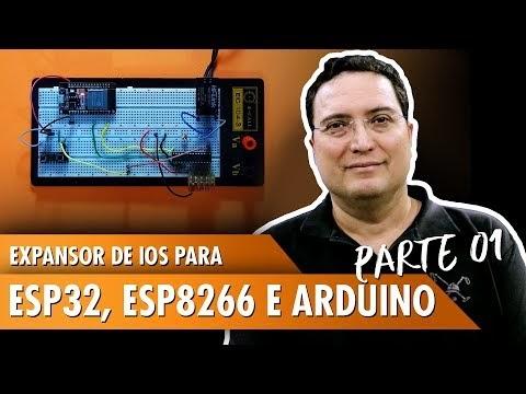 Expansor de IOs para ESP32, ESP8266 e Arduino